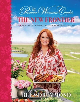Ree Drummond The Pioneer Woman Cooks: The New Frontier: 112 Fantastic Favorites For Everyday Eating