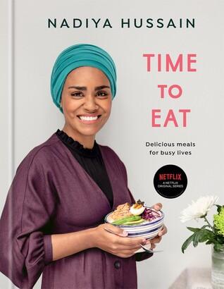 Nadiya Hussain Time To Eat: Delicious Meals For Busy Lives: A Cookbook
