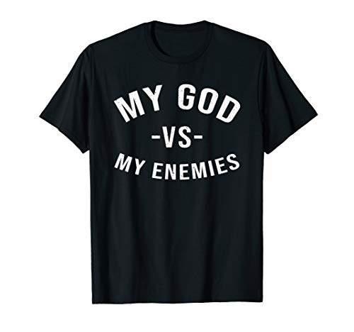 f204f94bd64c3 My God My Enemies Men's or Women's T Shirt