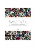 Rizzoli Swarovski: Celebrating a History of Collaborations in Fashion, Jewelry, Performance, and Design