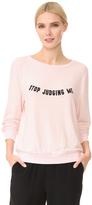 Wildfox Couture Stop Judging Sweatshirt