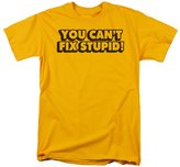2Bhip You Can't Fix Stupid! Humorous Funny Saying Adult T-Shirt