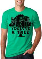 Crazy Dog T-shirts Crazy Dog Tshirts Mens 40 Isnt Old If You Are a Tree Funny Birthday T Shirt