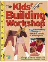 Workman Publishing The Kids' Building Workshop