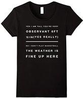 Women's Big Tall Man Funny T Shirt Gifts Idea 6 Foot 10 inch Small