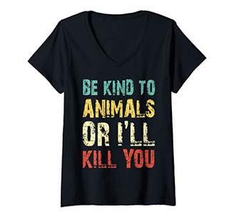 Womens Be Kind to Animals or Ill Kill You Funny Animal Rescue V-Neck T-Shirt