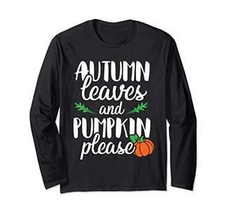 Autumn Leaves and Pumpkin Please Thanksgiving Long Sleeve T-Shirt