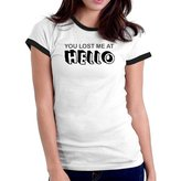 Eddany You lost me at Hello Ringer Women T-Shirt