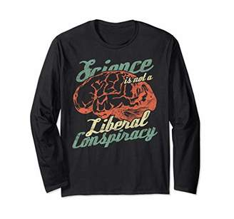 Pro Nerdy Science Is Not A Liberal Conspiracy Geek Graphic Long Sleeve T-Shirt