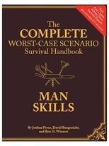 Chronicle Books Complete Worst-Case Scenario Survival Handbook: Man Skills