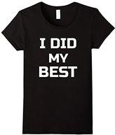 Women's I Did My Best T-Shirt Novelty Cool Funny Tee Medium