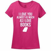 Minty Tees I Love You Almost As Much As I Love Books Women's T-Shirt