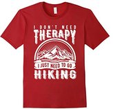 Men's Hiking T Shirt I DON'T NEED THERAPY I JUST NEED TO GO HIKING Small
