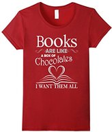 Books Women's Are Like A Box Of Chocolates I Want Them All T-Shirt Small