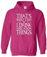 Xekia That`s What I Do. I Drink and I Know Things. Fashion People Couples Gifts Best Friend Gifts Unisex Hoodie Sweatshirt