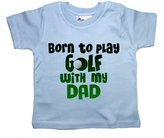 Dirty Fingers, Born to play Golf with my Dad, Baby T-shirt, 18-24m