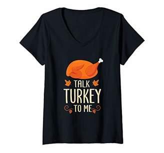 Womens Thankgiving Turkey Talk Turkey To Me Big Boy V-Neck T-Shirt