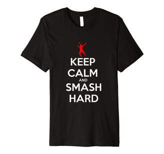 Smash Wear Badminton Tennis Racketball Tees Stay Calm and Hard Funny T-Shirt