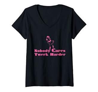 Womens Nobody Cares Twerk Harder - Funny Motivational Workout Joke V-Neck T-Shirt