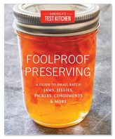 Americas Test Kitchen America's Test Kitchen Foolproof Home Preserving