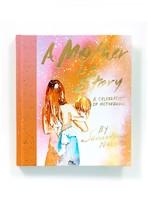 Hatch A Mother Is A Story: A Celebration Of Motherhood