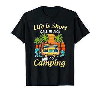 Camper Life is short call in sick and go camping Tshirt gift