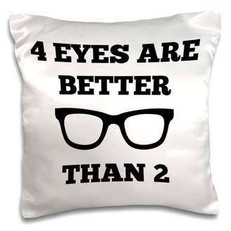 3drose 3dRose 4 Eyes Are Better Than 2 Picture Of Glasses On White Background - Pillow Case, 16 by 16-inch