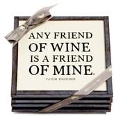 Ben's Garden 'Any Friend Of Wine' Coasters