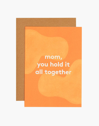 Madewell grl & co. Mom, You Hold It All Together Greeting Card