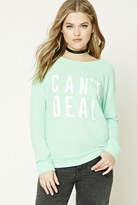 Forever 21 FOREVER 21+ Cant Deal Graphic Sweater