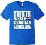 This Is What A Croatian Looks Like Funny Croatia T-Shirt