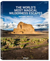 Te Neues The World's Most Magical Wilderness Escapes
