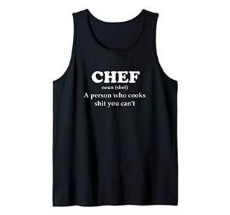 Chef Definition Cook Stuff You Can't design Kitchen Tank Top