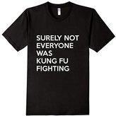Humör Not Everyone Was Kung Fu Fighting - Funny Tshirts