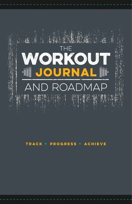 Jon Moore The Workout Journal And Roadmap: Track. Progress. Achieve.