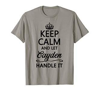KEEP CALM and let CAYDEN Handle It | Funny Name Gift - T-Shirt