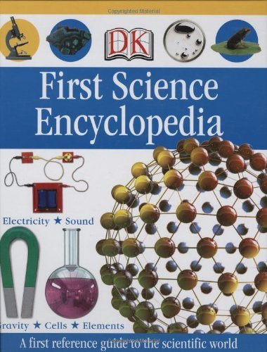 DK Publishing First Science Encyclopedia