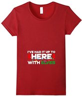 """Women's PREMIUM """"Had it up to here with Elves"""" Fun Christmas T-shirt Small"""