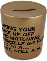 Fotomax Money box with Taking your make up off and watching yourself go from a 10 to a... wait, still a 10