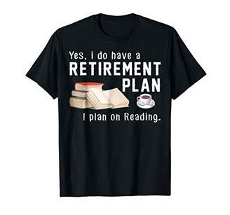 I Plan On Reading Funny Book Lovers Retirement Shirt Gift