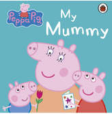 Original Penguin Peppa Pig: My Mummy First Board Book