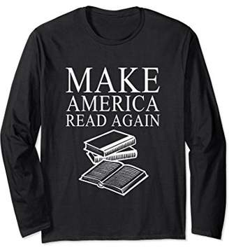 LIBRARY Make America Read Again Long Sleeve T-Shirt Reading