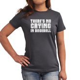 Eddany There's no crying in baseball Women T-Shirt