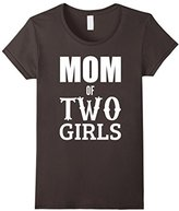 Mom of Two Girls T-Shirt - Mothers gift shirt