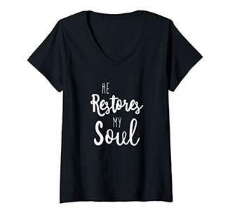 Womens He Restores My Soul Bible Verse Lord God Jesus Scripture V-Neck T-Shirt