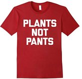 Women's Plants Not Pants T-Shirt funny saying sarcastic novelty cute Small