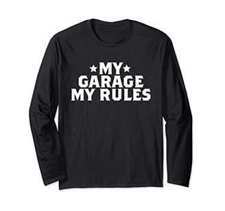 My Garage My Rules Long Sleeve T-Shirt