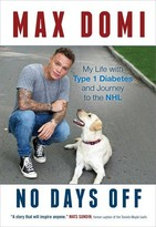 Max Domi No Days Off: My Life with Type 1 Diabetes and Journey to the NHL