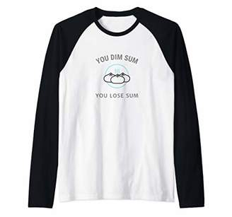 You Dim Sum You Lose Sum Raglan Baseball Tee