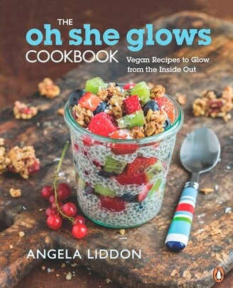 Angela Liddon The Oh She Glows Cookbook: Vegan Recipes To Glow From The Inside Out